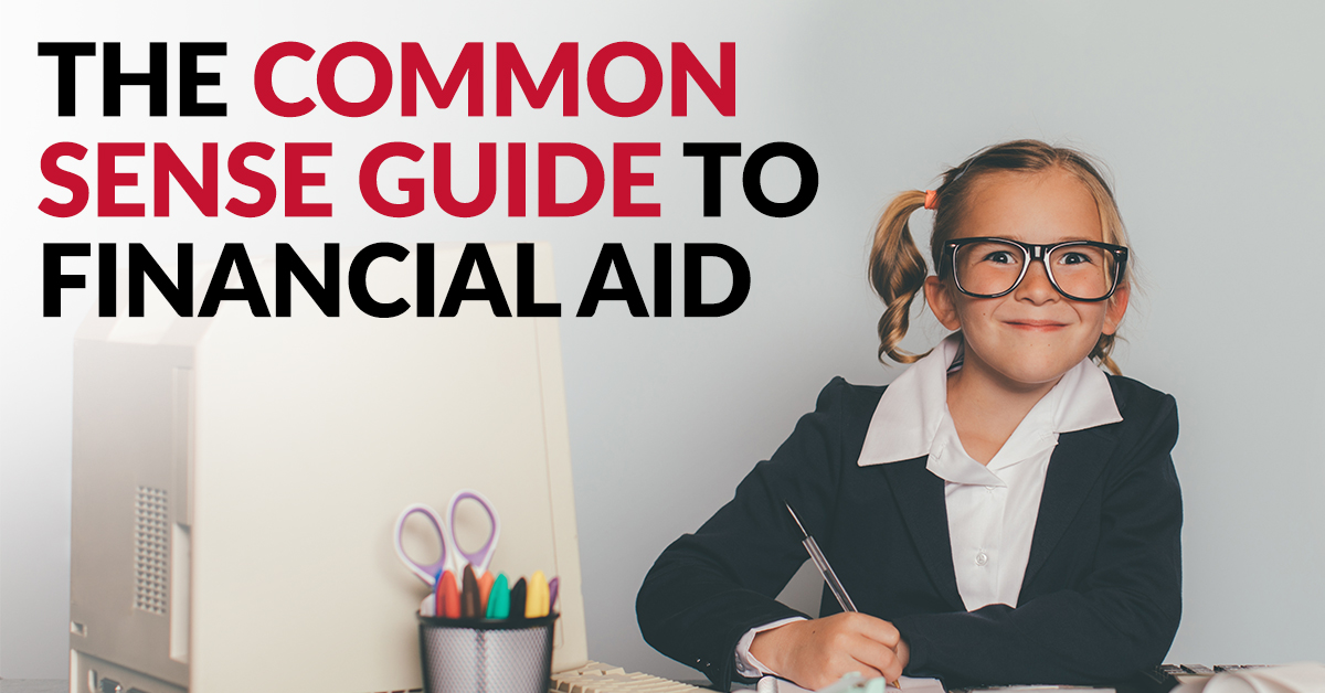 The Common Sense Guide to Financial Aid